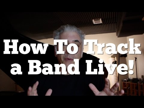 How To Track A Rock Band Live To Tape!