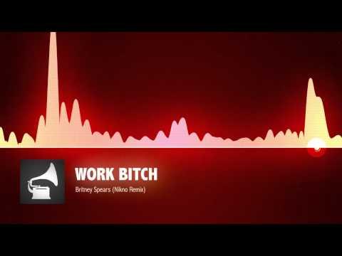 Britney Spears - Work Bitch (Nikno Remix)