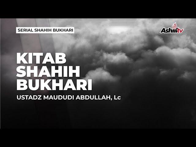 🔴 *[LIVE]  Kitab Shahih Bukhori - Ustadz Maududi Abdullah, Lc حفظه الله تعالــــــ*
