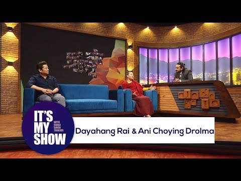 Dayahang Rai & Ani Choying Drolma | It's my show with Suraj Singh Thakuri | 05 May 2018