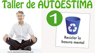 Taller de Autoestima 1: reciclar la basura mental