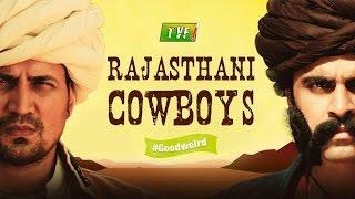 tvf s rajasthani cowboys goodweird