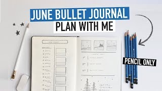 Bullet Journal JUNE PLAN WITH ME 2019 | Pencil ONLY Spreads