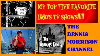 MY TOP FIVE FAVORITE TELEVISION SHOWS OF THE 1960'S!!!!!