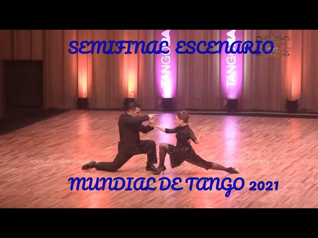 Mundial de tango 2021 World cup, SEMIFINAL ESCENARIO, Emmanuel Marin, Lola Gutierrez, baile de tango