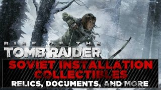 Rise of the Tomb Raider • Soviet Installation Collectibles • Challenges, Relic, & Document Locations