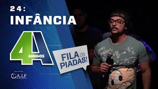 INFÂNCIA - FILA DE PIADAS - #24