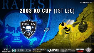 Poole 'Pirates' vs Coventry 'Bee's | Knockout Cup Final 1st Leg | POOLE PIRATES SPEEDWAY 2003