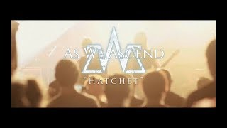 Hatchet (OFFICIAL LIVE MUSIC VIDEO) by As We Ascend