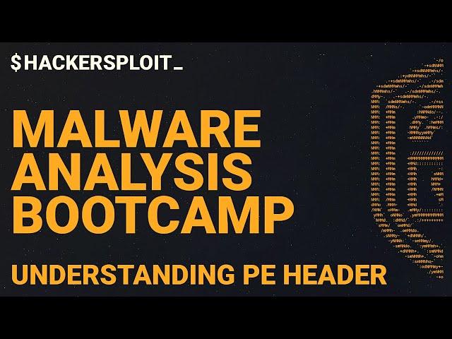 Malware Analysis Bootcamp - Understanding The PE Header