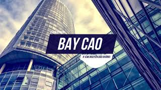 BAY CAO | K-ICM | Official Audio
