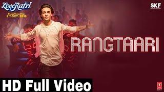 Rangtaari Video Song | Rangtaari Song | Rangtaari Video Full Song | Loveratri Song| YoYo Honey Singh