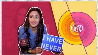 Surbhi Chandna Plays Never Have   Ever Segment