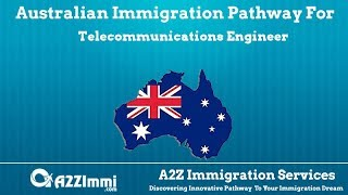 Australia Immigration Pathway for Telecommunications Engineer (ANZSCO Code: 263311)
