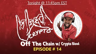 CB LIVE! Off The Chain Ep 14 - Veri vs SEC, Reggie Middleton, Dave Chappelle, Clif High & More!