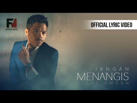 Jangan Menangis (Official Lyric Video) - Aizat Amdan