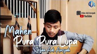 ⭕ Pura Pura Lupa - Mahen - (Cover) Irfan Adi Ansyah