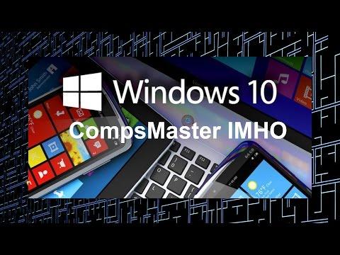 CompsMaster о Microsoft Windows 10 - Обзор  Часть 2 настройка