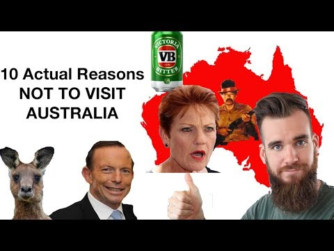 10 ACTUAL Reasons Not To Visit Australia (Don't do it)