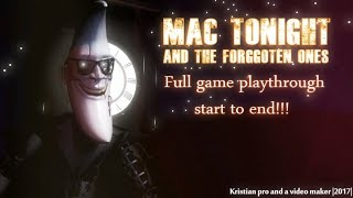 Mac tonight and the forgotten ones | Full game playthrough | FNAF fan game