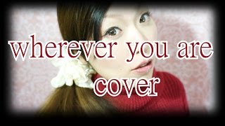 Wherever you are/ONE OK ROCK(Cover by MINA)