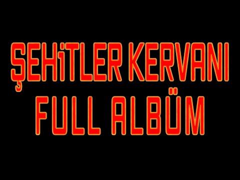 Şehitler Kervanı full Albüm - Alfabe sırasıyla tamamı
