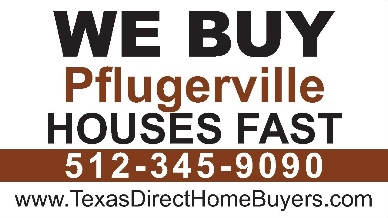 Sell My House Fast Pflugerville | Call 512-345-9090 | We Buy Houses Pflugerville