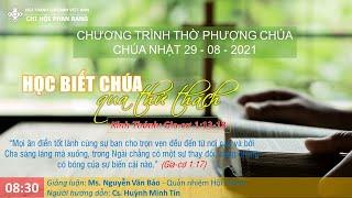 HTTL PHAN RANG - Chương trình thờ phượng Chúa - 29/08/2021