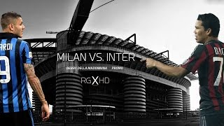 MILAN VS. INTER I DERBY DELLA MADONNINA I PROMO 2016 1080p HD I RGXHD(The Derby della Madonnina, also known as the Derby di Milano, is a football match between the two prominent Milanese clubs Milan and Internazionale of Italy., 2016-01-26T21:33:50.000Z)