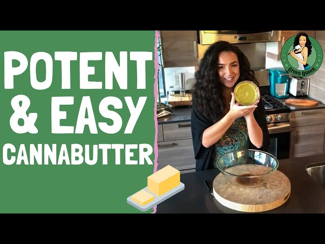 How to Make POTENT & EASY Cannabutter - Miss Green Queen