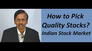 How to Pick Quality Stocks? Basic Lessons - Part 2 : Indian Stock Market