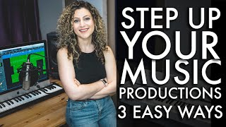 INSTANTLY Step Up Your Music Productions & Avoid That Sloppy Vibe! --- 3 Tips