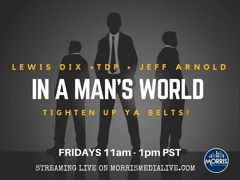 In A Man's World w/Lewis Dix, TDP & Jeff Arnold RETURNS! 3-10-17
