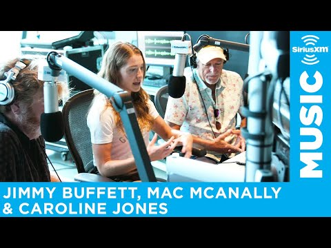 Jimmy Buffett, Mac McAnally & Caroline Jones on making the