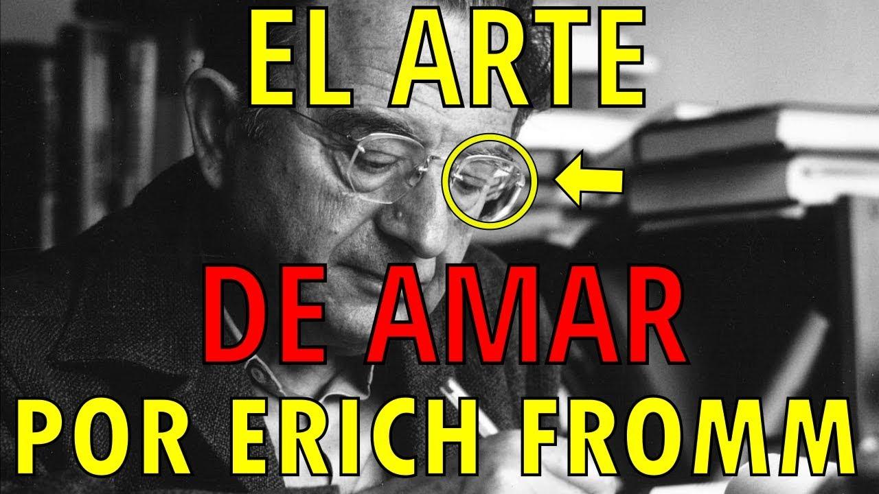 EL ARTE DE AMAR 😍 POR ERICH FROMM - YouTube