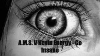 A.M.S. V Kevin Energy - Go Insane
