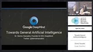 Demis Hassabis: Towards General Artificial Intelligence