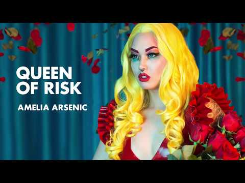Amelia Arsenic - Queen of Risk