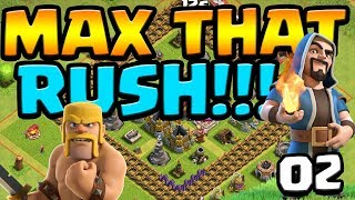 ALREADY!?  MAX That RUSH ep2 | Clash of Clans