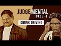 Drunk Driving - Judgemental - Case 1