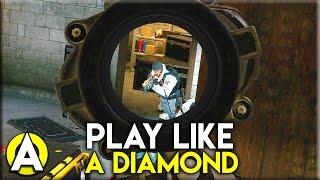 PLAY LIKE A DIAMOND! - Rainbow Six: Siege