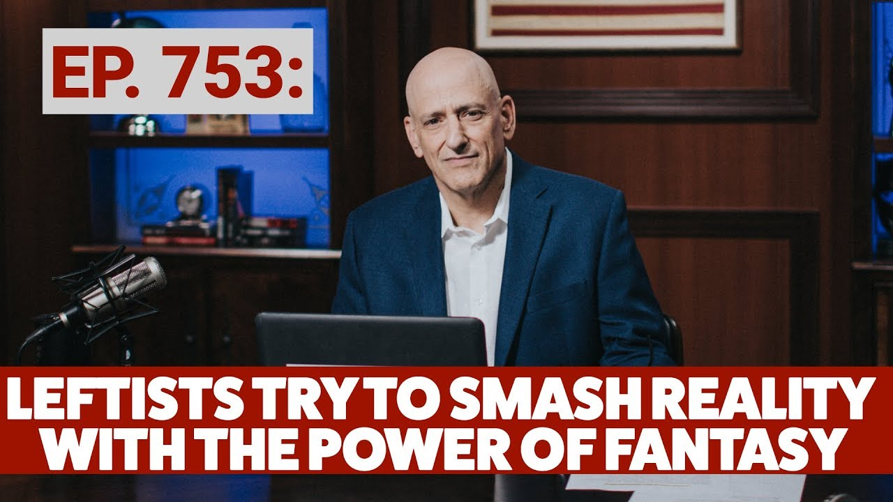 Leftists Try to Smash Reality with the Power of Fantasy   The Andrew Klavan Show Ep. 753