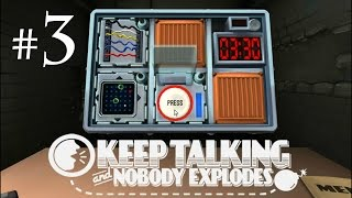 Keep Talking and Nobody Explodes (Part 3 - Gotta Get a New Job)