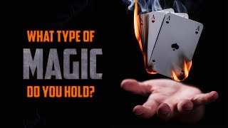 What Type of Magic Do You Hold?