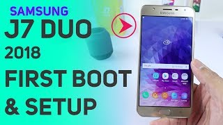 Samsung Galaxy J7 DUO 2018 First Boot & Setup