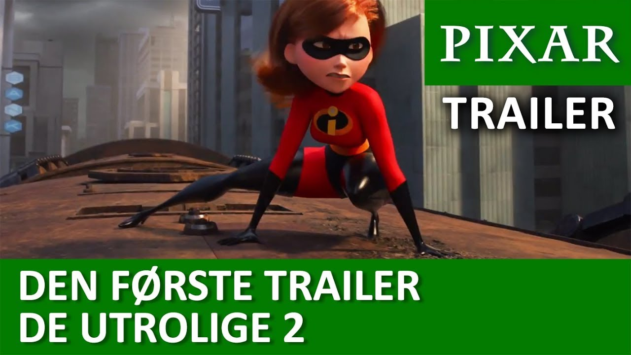 Den Forste Trailer De Utrolige 2 Youtube