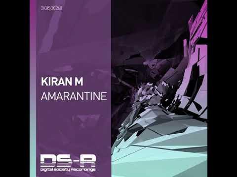 Kiran M- Amarantine (Original Mix)