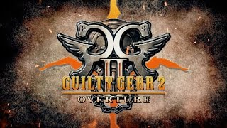 GUILTY GEAR 2 -OVERTURE-  Steam Version Trailer
