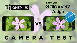 OnePlus 3 vs Samsung Galaxy S7 Camera Test Comparison