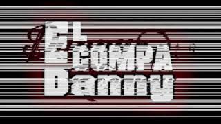 Pasajes De Un Terrorista _ El Compa Danny (Estudio 2011)